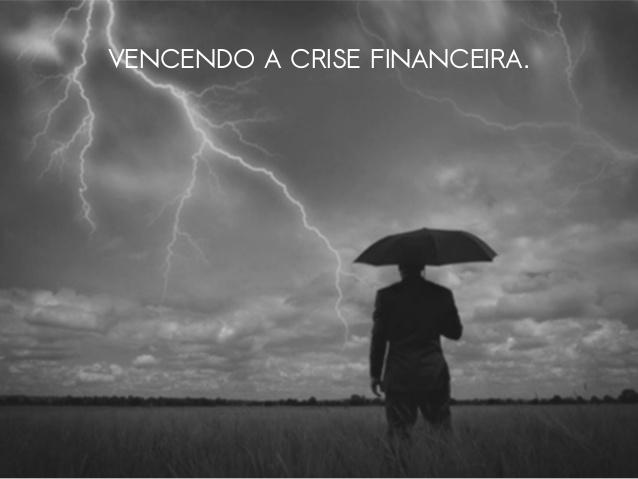 vencendo-os-desafios-da-atual-crise-financeira-1-638